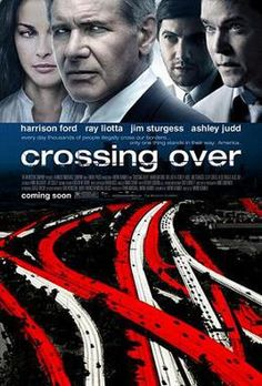 Crossing Over , starring Harrison Ford, Ashley Judd, Ray Liotta, Jim Sturgess. Crossing Over is a multi-character canvas about immigrants of different nationalities struggling to achieve legal status in Los Angeles. Top Movies, Drama Movies, Great Movies, Movies To Watch, Movies Free, Love Movie, Movie Tv, Harrison Ford Movies, Jim Sturgess