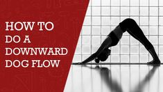 How to do Downward Dog Flow in Yoga | Yoga Tips