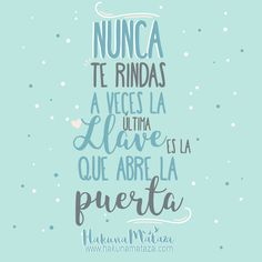 !Quizás la siguiente llave sea la que abra la puerta! Porque quizás eso que te parece inalcanzable, sólo necesita de un empujón para ser conseguido  , ¡Feliz semana! #motivacion #frases #hakunamataza #regalos #carteles Positive Phrases, Motivational Phrases, Star Love Quotes, Graduation Cap Decoration, Mr Wonderful, Life Inspiration, Word Art, Wisdom, Lettering