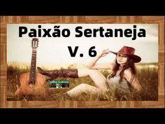 Paixão Sertaneja Vol 6 - YouTube