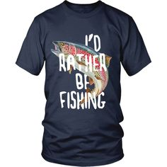 If you love Fishing then this I'd rather be Fishing is for you! Check more fishing t-shirts. If you want different color, style or have idea for design contact us support@teelime.com
