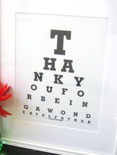 I just might make something like this thanking my eye surgeon for the gift eye sight