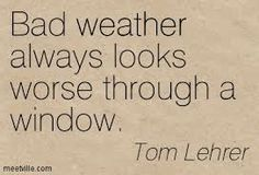 Bad weather Weather Quotes, Quotes And Notes, Math, Timing Quotes, Math Resources, Early Math, Weather Report, Mathematics