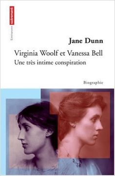 Amazon.fr - Virginia Woolf et Vanessa Bell : Une très intime conspiration - Jane…