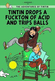 Les Aventures de Tintin - Album Imaginaire - Tintin Drops a Fuckton of Acid and Trips Balls