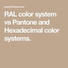 RAL color system vs Pantone and Hexadecimal color systems.