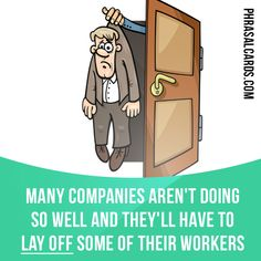 """Lay off"" means ""to end someone's employment"".  Example: Many companies aren't doing so well and they'll have to lay off some of their workers.  #phrasalverb #phrasalverbs #phrasal #verb #verbs #phrase #phrases #expression #expressions #english #englishlanguage #learnenglish #studyenglish #language #vocabulary #dictionary #grammar #efl #esl #tesl #tefl #toefl #ielts #toeic #englishlearning #vocab #wordoftheday #phraseoftheday"
