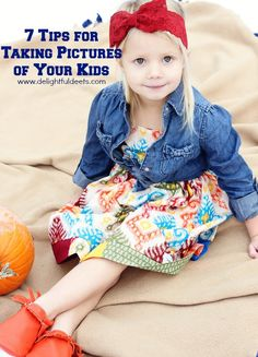 7 Tips For Taking Pictures Of Your Kids