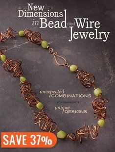 New Dimensions in Bead and Wire Jewelry: Unexpected Combinations, Unique Designs Book by Margot Potter | Trade Paperback | chapters.indigo.ca