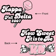 How Sweet - Life Shirts - Ideas of Life Shirts - Sorority Rush Shirts. How cute it would be if it was Kappa Phi! Sorority Rush Shirts, Sorority Recruitment Themes, Bid Day Shirts, Sorority Banner, Sorority Shirt Designs, Sorority Bid Day, Sorority Sugar, Sorority Life, Sorority And Fraternity
