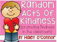 Random Acts of Kindness {Promoting Kindness in the Primary Classroom"