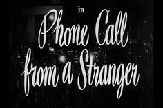 Phone Call from a Stranger Jean Negulesco, Keenan Wynn, Warren Stevens, Michael Rennie Typography Letters, Lettering, Richard Conte, Movie Titles, The A Team, Film Director, Screenwriting, Old Movies, Talk To Me