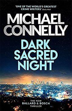 Dark Sacred Night: A Bosch and Ballard thriller: Michael Connelly