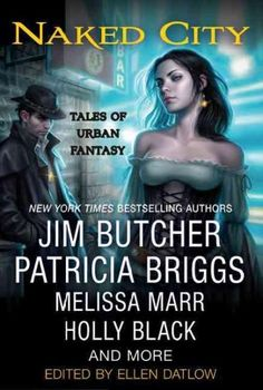 Naked City: Tales of Urban Fantasy by Jim Butcher, Patricia Briggs, Melissa Marr, Holly Black and More! edited by Ellen Datlow (Bilbary Town Library: Good for Readers, Good for Libraries) Patricia Briggs, Dresden Files, Dark City, Holly Black, Paranormal Romance, Book Nooks, Fantasy Books, Audio Books, Books To Read