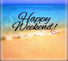 Cool happy birthday quotes: cool happy weekend sayings, quot Happy Saturday Quotes, Happy Weekend Images, Happy Long Weekend, Enjoy Your Weekend, Its Friday Quotes, Happy Friday, Friday Pics, Happy Weekend Messages, Friday Sayings