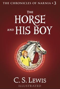 The Chronicles Of Narnia, Book #3: The Horse And His Boy