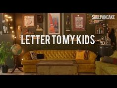 """""""A Letter to My Kids 