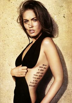there   once was   a little   girl who   never knew   love until   a boy   broke her   HEART  Love Megan Fox's tattoo.<3