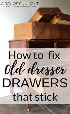 How to Fix Old Dresser Drawers that Stick - A Ray of Sunlight - Are your old dresser drawers hard to open? These quick tips will fix your sticky dresser drawers. Dresser Drawer Slides, Wood Drawer Slides, Old Dresser Drawers, Wood Dresser, Furniture Repair, Furniture Redo, Furniture Refinishing, Refurbished Furniture, Repurposed Furniture