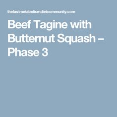 Beef Tagine with Butternut Squash – Phase 3