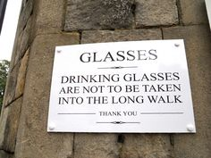 Drinking Glasses are not to be taken into the Long Walk