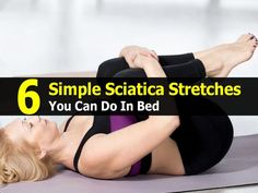 6 Sciatica Stretches to Prevent and Relieve Hip and Lower Back Pain – Healthy To Fit Treating Sciatica, Sciatica Symptoms, Sciatica Pain Relief, Sciatic Pain, Back Pain Relief, Sciatic Nerve Exercises, Sciatica Stretches, Back Pain Remedies