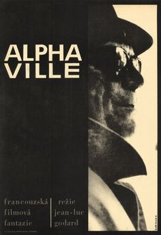 Alphaville (1965) Jean-Luc Godard-- A US secret agent is sent to the distant space city of Alphaville where he must find a missing person and free the city from its tyrannical ruler.
