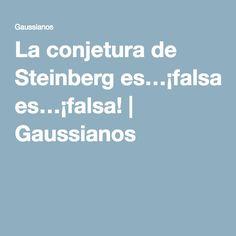 La conjetura de Steinberg es…¡falsa!   Gaussianos