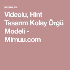 Videolu, Hint Tasarım Kolay Örgü Modeli - Mimuu.com