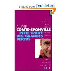 André Comte-Sponville:   Petit Traité des Grandes Vertus