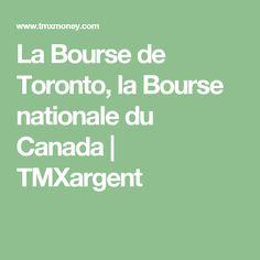 La Bourse de Toronto, la Bourse nationale du Canada | TMXargent