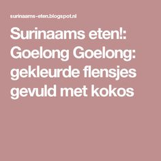 Surinaams eten!: Goelong Goelong: gekleurde flensjes gevuld met kokos