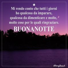 Buonanotte A Tutti Good Night Wishes, Day For Night, Me Quotes, Improve Yourself, Thoughts, Humor, Dolce, Bullet Journal, Frases