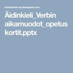 Äidinkieli_Verbin aikamuodot_opetuskortit.pptx