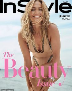 Jennifer Lopez looks effortlessly alluring while posing on the cover of The Beauty Issue for InStyle | Daily Mail Online