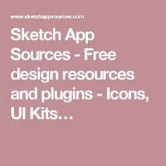 Sketch App Sources - Free design resources and plugins - Icons, UI Kits…
