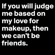"""So there's no room for judgement here. 