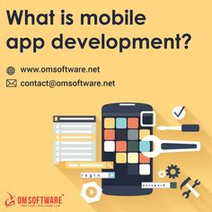 What Is #Mobile #App #Development | #omsoftware #mobileapp #mobileapps #webdevelopment #SEO #mobile #iOS #android