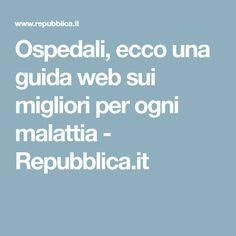Ospedali, ecco una guida web sui migliori per ogni malattia - Repubblica.it