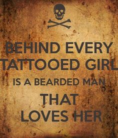 Behind every tattooed girl... is a bearded man that loves her. ❦