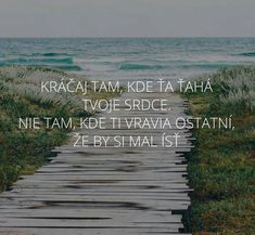 To bych bol v rázné riti ako oni Story Quotes, Jesus Loves Me, True Stories, Quotations, Health And Wellness, Bible, Kissing Booth, Advice, Positivity