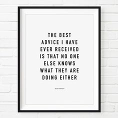 """The best advice I have ever received is that one one else knows what they are doing either."" - Ricky Gervais #quotes #weresoinspired"