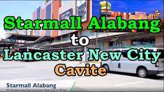 Starmall Alabang to Lancaster New City Cavite New City, Lancaster, News