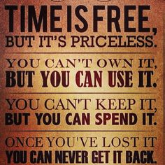 #time is #free but it's #priceless #spend it #wisely #life #death #lifequotes