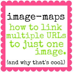 Using Image-Maps to Link Multiple URLs to Just One Image {and why that's so cool!} - Something Swanky