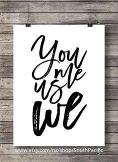 You Me Us We | Modern Calligraphy | Handlettered black and white art print | Printable wall art | Minimalist love art print | black & white  16x20 print, easily reduced to 8x10.  MADE WITH LOVE ♥ Buy 2 get 1 free! Coupon code: FREEBIE  ____________________________  Print as many times as you like, fine for personal and small commercial use.   -------------------------------------------------------------------------------------- After payment is confirmed you will be taken to the download…