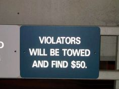 Violators Will Be Towed and Find $50. You win some, you lose some.. misspelling, Signs