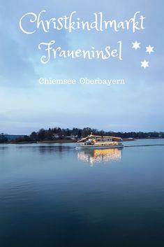 Romantischer geht es nicht, ein Christkindlmarkt im Bayerischen  Meer. Jedes Jahr wieder findet auf der Fraueninsel im Chiemsee in  Oberbayern ein kleines Wintermärchen statt: der Christkindlmarkt auf der Fraueninsel Weihnachtsmarkt Chiemsee, Weihnachtsmarkt Chiemgau, Weihnachtsmarkt Bayern, Weihnachtsmarkt Deutschland