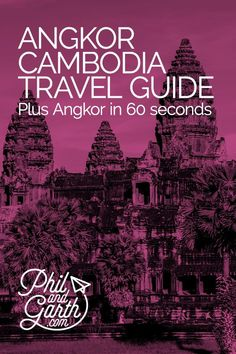 Angkor, Cambodia Travel Guide plus Angkor tips in 60 Seconds video. Travel in Asia.