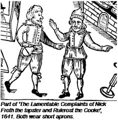 Part of 'The Lamentable Complaints of Nick Froth the tapster and Rulerost the Cooke', 1641. Both wear short aprons.